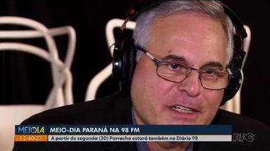 A partir de segunda (30) Parracho estará, também, no Diário 98 - Ele vai antecipar alguns assuntos do Meio-Dia Paraná.