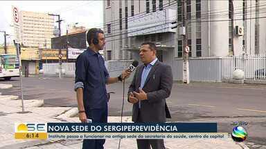SergipePrevidência passa a funcionar em novo endereço - Segundo o Governo, medida visa economia financeira.