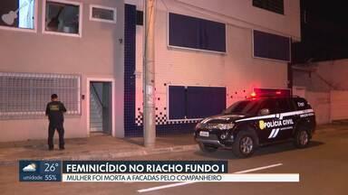 Mulher é morta a facadas no Riacho no Riacho Fundo I - Ela foi assassinada pelo companheiro. DF já teve 25 casos de feminicídio só neste ano.