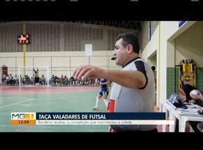 Confira os destaques do esporte - Taça Valadares de Futsal é um dos destaques.