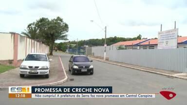 Moradores de Cidade Continental na Serra, ES, esperam obra de creche - Prefeitura prometeu entregar em 2019.