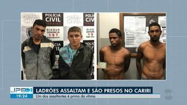 Ladrões assaltam família e são presos no cariri da Paraíba - Um dos assaltantes é primo da vítima.