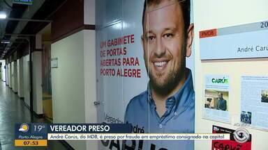 Vereador de Porto Alegre é preso por fraude em empréstimo consignado - Gabinete de André Carús, do MDB, passa por investigações.