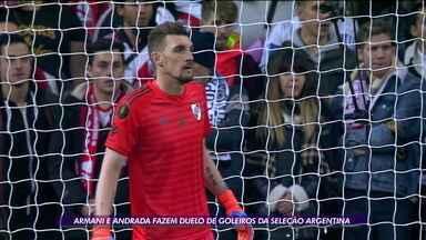 Armani e Andrada fazem duelo de goleiros da Seleção Argentina - Armani e Andrada fazem duelo de goleiros da Seleção Argentina