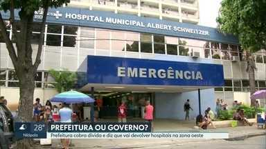 Prefeitura do Rio diz que vai devolver para Estado os dois maioreshospitais da zona oeste. - Prefeitura cobra uma dívida milionária. Governo diz que não vai receber as unidades de volta.