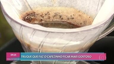 Confira dicas para tornar seu cafezinho do dia a dia especial - Barista mostra que até o café coado normal pode ficar diferente se feito com a técnica correta