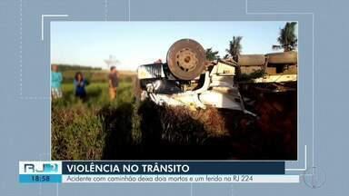 Acidente com caminhão deixa dois mortos e um ferido na RJ-224 - Acidente aconteceu nesta quarta (2), em São Francisco de Itabapoana.