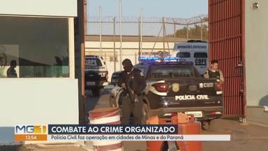 Polícia Civil realiza operação em 12 cidades de Minas e do Paraná - 38 mandados de prisão foram cumpridos, duas pessoas estão foragidas