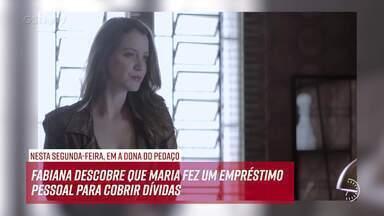 Resumo do dia - 07/10 – Fabiana descobre que Maria fez um empréstimo pessoal - Confira!