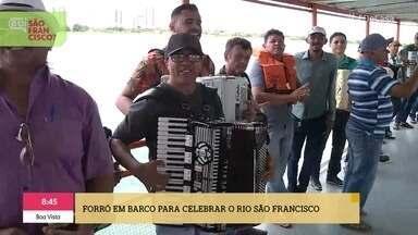 Forró em barco celebra o aniversário do rio São Francisco - Data lembra o dia em que o rio foi batizado com o nome do santo há 518 anos