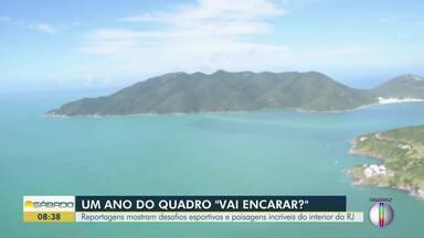 Em um ano, 'Vai Encarar?' teve esportes radicais e paisagens incríveis no interior do Rio - Confira os melhores momentos do quadro.