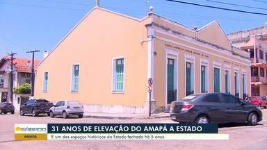 Amapá comemora 31 anos de elevação a categoria de estado - Espaço importante da história da cidade, está fechado há 5 anos.