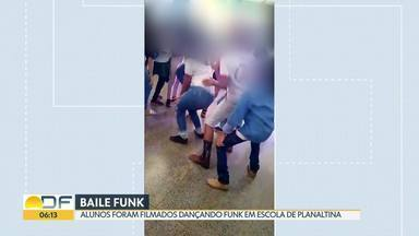 Alunos são filmados dançando funk em escola de Planaltina - Secretaria de Educação disse que evento foi para comemorar o Dia do Estudante.