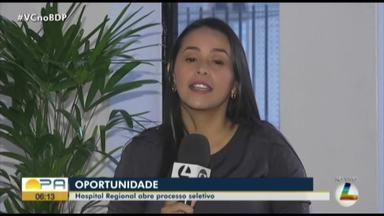 Hospital Regional em Breves abre processo seletivo para contratação de profissiona - Contratação para hospital no Marajó.
