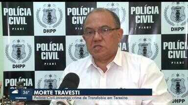 Polícia investiga crime de transfobia em Teresina - Polícia investiga crime de transfobia em Teresina
