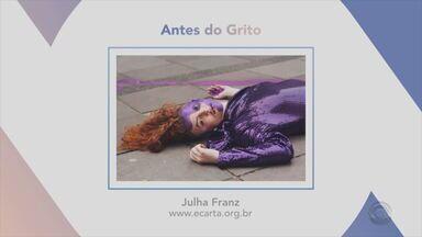 Confira a exposição 'Antes do Grito', da Julha Franz - Assista ao vídeo.