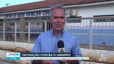 Vacinação contra o sarampo em Rondônia - 24 casos suspeitos da doença foram investigados no estado em 2019.