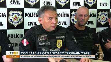 Polícia Civil de Santarém realizou duas operações esta semana - Objetivo das operações é combater organizações criminosas.