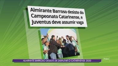 Almirante Barroso desiste do Campeonato Catarinense, e Juventus deve assumir vaga - Almirante Barroso desiste do Campeonato Catarinense, e Juventus deve assumir vaga