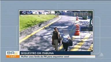 Casal é sequestrado por mulher usando farda da PM em Itabuna - A polícia vai usar imagens das câmeras de segurança para tentar identificar a sequestradora.