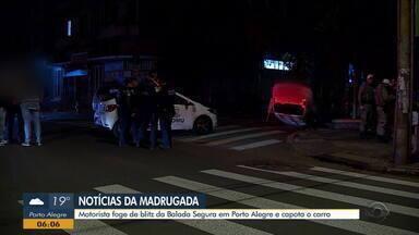 Motorista foge de blitz da Balada Segura e capota o carro em Porto Alegre - Acidente aconteceu na madrugada desta quinta-feira (17).
