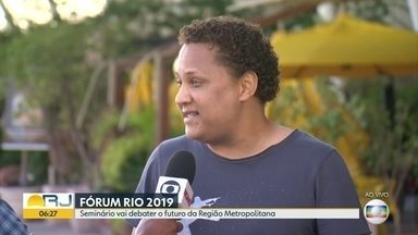 Começa o Fórum Rio 2019 - Seminário discute o futuro da região metropolitana