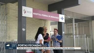 Pacientes ficam sem tratamento contra o câncer no Hospital de Bonsucesso - Setor de oncologia fechou depois que médicos pediram demissão