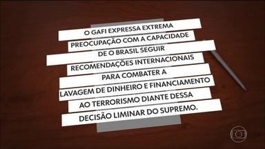 Órgão internacional de prevenção à lavagem de dinheiro expressa preocupação com Brasil - O principal órgão internacional cita decisão liminar que suspendeu o uso, sem autorização da Justiça, de dados detalhados fornecidos por órgãos de controle financeiro.