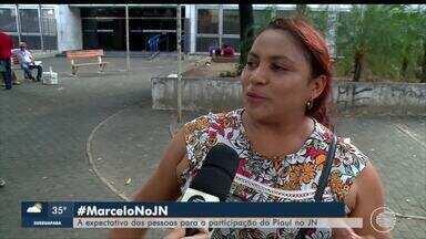 Piauienses relatam expectativa para participação de Marcelo Magno no Jornal Nacional - Piauienses relatam expectativa para participação de Marcelo Magno no Jornal Nacional