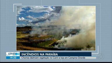 Incêndios destroem loja em Campina Grande e vegetação no Cariri - Em Sousa chamas ameaçaram uma escola.