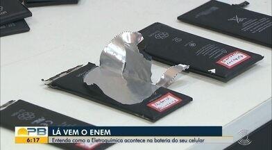 Lá Vem o Enem; entenda como a Eletroquímica acontece na bateria do seu celular - Confira os detalhes com o repórter Ítalo Di Lucena.
