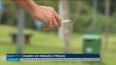 Assembleia Legislativa analisa projeto que quer proibir cigarro em parques e praças - A proposta ainda será analisada na Comissão de Constituição e Justiça.