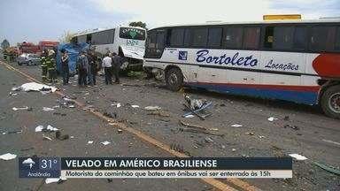 Motorista do caminhão que bateu em ônibus em Jaú é velado em Américo Brasiliense - Vítima será enterrada às 15h.