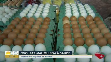 Especialista responde às dúvidas sobre o ovo - Faz mal ou faz bem?
