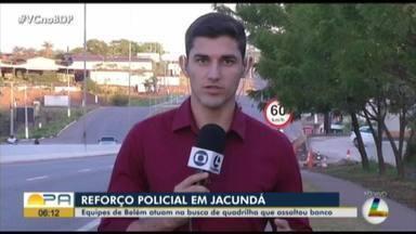 Polícia faz buscas por quadrilha que assaltou banco em Jacundá - Polícia faz buscas por quadrilha que assaltou banco em Jacundá
