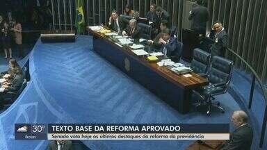 Texto-base da Reforma da Previdência é aprovado - Senado vota nesta 4ª feira os últimos destaques.