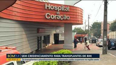 Transplantes de rim estão suspensos no oeste do Paraná - O único hospital que fazia transplantes foi não pode mais oferecer o serviço.
