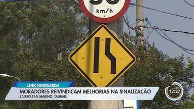 Moradores de Taubaté cobram melhorias na sinalização - Pedido é de moradores do bairro San Marino.