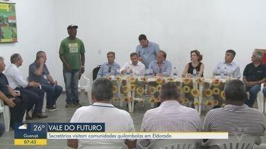 Secretários estaduais visitaram o Vale do Ribeira nesta quarta-feira - Visita foi em comunidade quilombola e estava na agenda do programa Vale do Futuro.