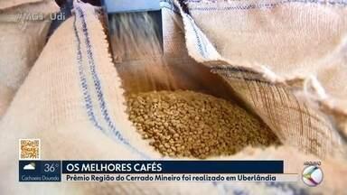 Produtores de café são reconhecidos durante 'Prêmio Região do Cerrado Mineiro' - Vencedores em diferentes categorias são de Presidente Olegário e Coromandel. Além das premiações, as melhores sacas foram leiloadas durante evento em Uberlândia.