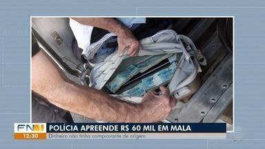Polícia Rodoviária apreende R$ 60 mil sem comprovação de origem - Dinheiro era transportado por passageiro de um ônibus abordado pela fiscalização em Presidente Prudente.