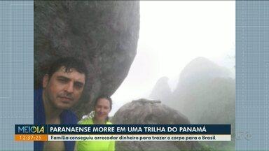 Família consegue dinheiro para trazer corpo de montanhista para o Brasil - Ele morreu enquanto fazia uma trilha, no Panamá.