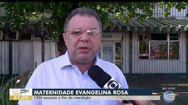 CRM anuncia fim da interdição da maternidade Evangelina Rosa - CRM anuncia fim da interdição da maternidade Evangelina Rosa