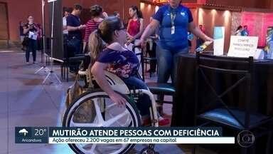 Quase mil candidatos participaram de mutirão de emprego na capital - As vagas foram em 67 empresas para pessoas com deficiência