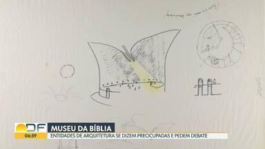 Entidades de arquitetura se posicionam contra a construção do museu da Bíblia - Governo garante que a obra, avaliada em R$63 milhões, vai ser realizada com verbas parlamentares