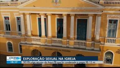 JPB2JP: TRT-PB julga recurso da Arquidiocese da Paraíba que foi condenada a pagar R$ 12 mi - Exploração sexual.
