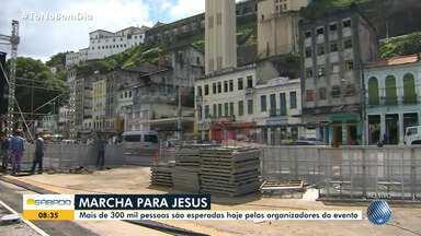 Marcha para Jesus acontece no bairro do Comércio neste sábado; confira preparativos - É a 22ª edição do evento, que deve reunir mais de 300 mil pessoas entre o Largo do Campo Grande e a Praça Cairu.