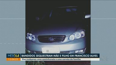 Mãe e filho sequestrados em Francisco Alves são levados pelos bandidos para Cianorte - Bandidos roubaram carro e carreta da família.