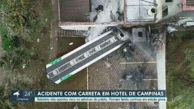 Relatório que estrutura de hotel atingido por carreta em Campinas não foi afetada - Relatório da Secretaria de Urbanismo aponta que estrutura não oferece nenhum risco. Motorista da carreta que invadiu o hotel morreu carbonizado.