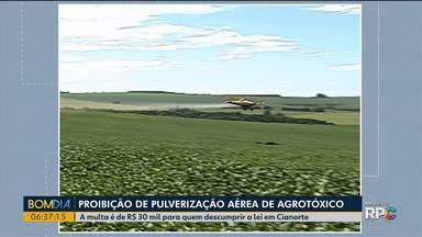 Proibição de pulverização aérea de agrotóxico - A multa é de R$ 30 mil para quem descumprir a lei em Cianorte.